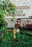 LA MALDICIÓN DE LOS ZANCHOS: (VII LIBRO DE LA SAGA DE EL GUARDIÁN DE LAS FLORES) (SAGA EL GUARDIÁN DE LAS FLORES nº 7)