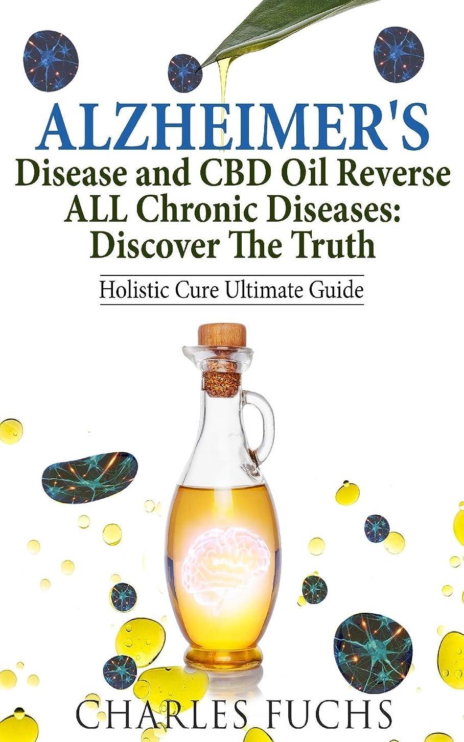 とんでもないテクスチャー港Alzheimer's Disease and CBD Oil Reverse ALL Chronic Diseases: Discover The Truth