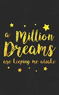 A Million Dreams Are Keeping Me Awake: This is the Greatest Party Gift! Rewrite the Stars! The Perfect Gift for a Circus Themed Showman Party - For an ... Dancer or Artist! Journal & Planner Gift!