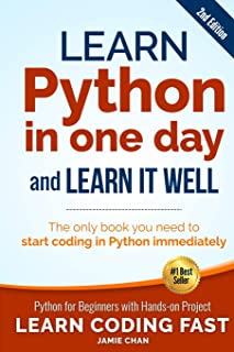 Learn Python in One Day and Learn It Well (2nd Edition): Python for Beginners with Hands-on Project. The only book you nee...