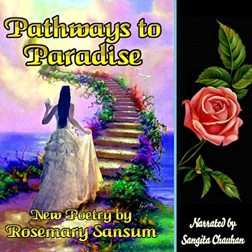 Pathways to Paradise                   By:                                                                                                                                 Rosemary Sansum                               Narrated by:                                                                                                                                 sangita chauhan                      Length: 1 hr and 11 mins     Not rated yet     Overall 0.0