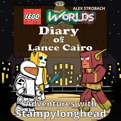 Lego Worlds Diary of Lance Cairo: Adventures with StampyLonghead audiobook cover art