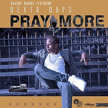 Pray More (Feat. Dexta Daps) - Single