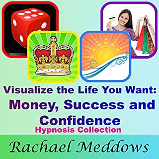 Visualize the Life You Want     Money, Success & Confidence Hypnosis Collection              By:                                                                                                                                 Rachael Meddows                               Narrated by:                                                                                                                                 Rachael Meddows                      Length: 9 hrs and 33 mins     1 rating     Overall 4.0