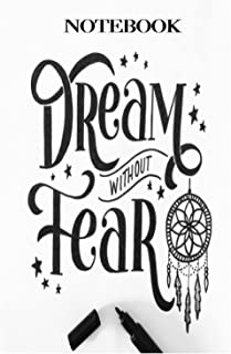 NOTEBOOK - DREAM WITHOUT FEAR: WideRuled - 6x9 inch Daily Planner Journal, To Do List Notebook, Daily Organizer, 114 Pages
