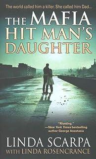 [Mafia Hit Man's Daughter] (By (author) Linda Scarpa , By (author) Linda Rosencrance) [published: January, 2016]