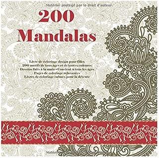 200 Mandalas Livre de coloriage design pour filles - 200 motifs de tous âges et de toutes cultures - Dessins faits à la main - Convient à tous les ... calmes pour la détente (French Edition)