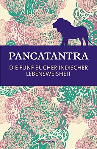 Pancatantra: Die fünf Bücher indischer Lebensweisheit (Fernöstliche Klassiker)