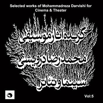 Selected Works of Mohammadreza Darvishi for Cinema and Theater, Vol. 5