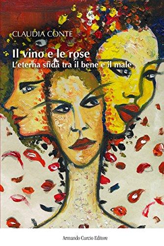 Il vino e le rose. L'eterna sfida tra il bene e il male
