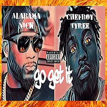Go Get It (feat. Chefboy Tyree)