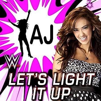 Let's Light It Up (AJ)