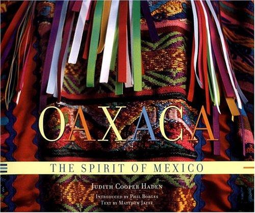 Oaxaca: The Spirit of Mexico