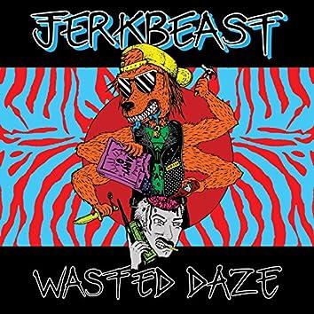 Wasted Daze
