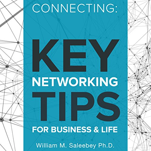Connecting: Key Networking Tips for Business and Life audiobook cover art