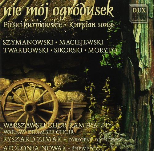 Boberska, Kur, Nowak, Warsaw C - Nie Moj Ogrodusek, Kurpian Songs