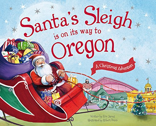 Santa's Sleigh Is on Its Way to Oregon: A Christmas Adventure
