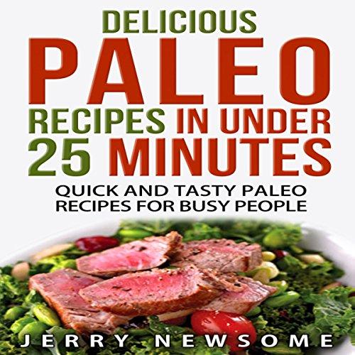 Delicious Paleo Recipes in Under 25 Minutes Titelbild