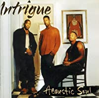 Acoustic Soul by Intrigue (2013-05-03)