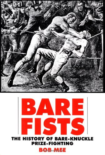 Download Bare Fists: The History Of Bare Knuckle Prize Fighting 