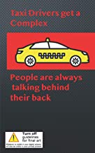 Taxi Drivers get a complex: People are always talking behind their backs