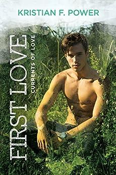 [Kristian F. Power]のFirst Love (English Edition)