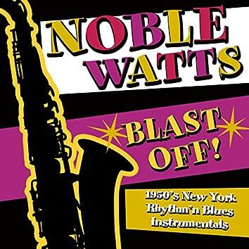 Blast Off! 1950's New York Rhythm 'n Blues Instrumentals