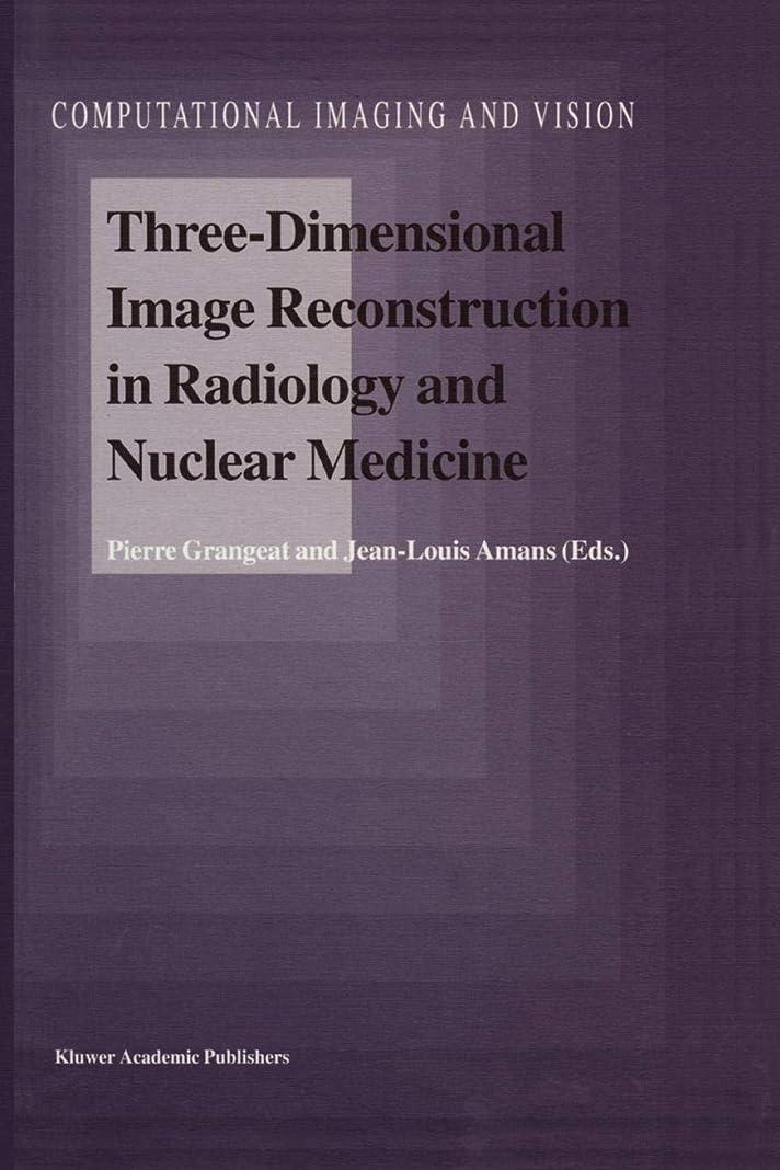 メタルラインかまど反響するThree-Dimensional Image Reconstruction in Radiology and Nuclear Medicine (Computational Imaging and Vision)