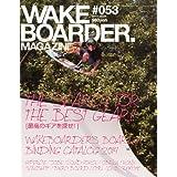 WAKEboarder MAGAZINE(ウェイクボーダー・マガジン) #053 2013年 12月号 [雑誌]