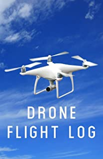Drone Flight Log: A Drone Pilot's Book for Kids and Adults -  Journal Goals, Obstacles, Speed, & Crashes for Your Unmanned Aerial Vehicle (NannyChicks Books Drone Series) [Idioma Inglés]