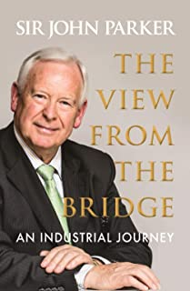 The View From The Bridge: An Industrial Journey (English Edition)