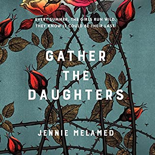 Gather the Daughters                   By:                                                                                                                                 Jennie Melamed                               Narrated by:                                                                                                                                 Laurence Bouvard                      Length: 10 hrs and 7 mins     31 ratings     Overall 3.9