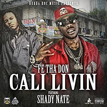 Cali Livin (feat. Shady Nate)