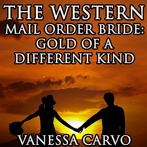 The Western Mail Order Bride: Gold of a Different Kind audiobook cover art
