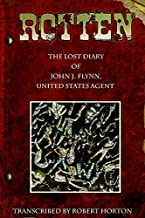 Rotten: The Lost Diary of John J. Flynn, U.S. Agent Gn