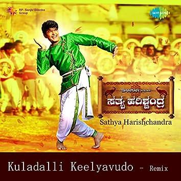 """Kuladalli Keelyavudo (Remix) [From """"Sathya Harishchandra""""] - Single"""