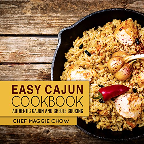 Easy Cajun Cookbook: Authentic Cajun and Creole Cooking (Cajun Recipes, Cajun Cookbook, Creole Recipes, Creole Cookbook, Southern Recipes, Southern Cookbook Book 1) (English Edition)
