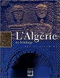 L'Algérie en héritage - Art et histoire
