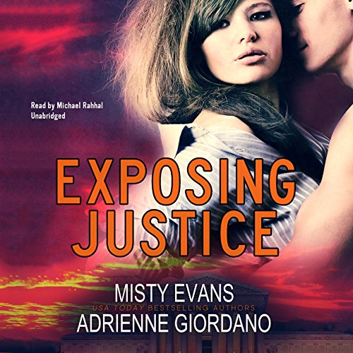 Exposing Justice     The Justice Team Series, Book 4              By:                                                                                                                                 Misty Evans,                                                                                        Adrienne Giordano                               Narrated by:                                                                                                                                 Michael Rahhal                      Length: 10 hrs and 40 mins     15 ratings     Overall 4.1