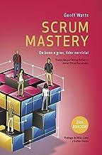Scrum Mastery: De Buen a Gran, Líder Servicial (Geoff Watts' Agile Mastery Series) (Spanish Edition)