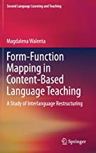 Form-Function Mapping in Content-Based Language Teaching: A Study of Interlanguage Restructuring