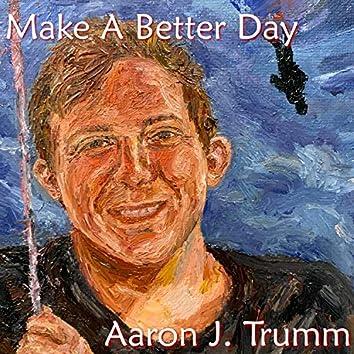 Make a Better Day (feat. D'santi Nava)