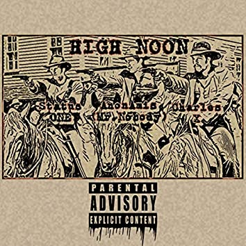 High Noon (feat. Charles Xavier and Satus One) (Str8 Out The ZoO BONUS)
