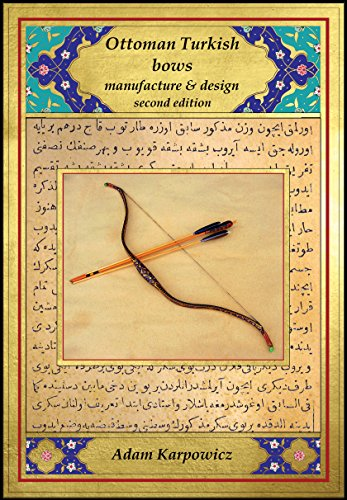 Ottoman Turkish bows, manufacture and design: second edition (English Edition)