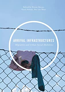 Arrival Infrastructures: Migration and Urban Social Mobilities