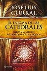 El enigma de las catedrales: Mitos y misterios de la arquitectura gótica par Corral