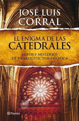 El enigma de las catedrales: Mitos y misterios de la arquitectura ...