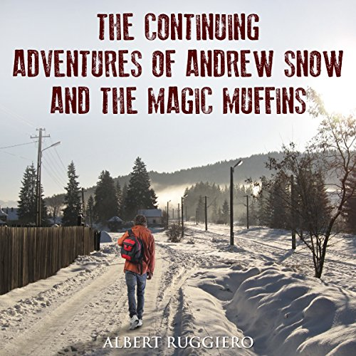 The Continuing Adventures of Andrew Snow and the Magic Muffins audiobook cover art