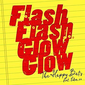 Flash, Flash, Glow, Glow
