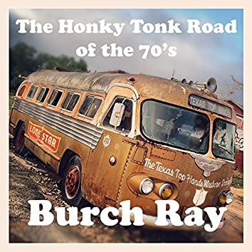 The Honky Tonk Road of the 70's